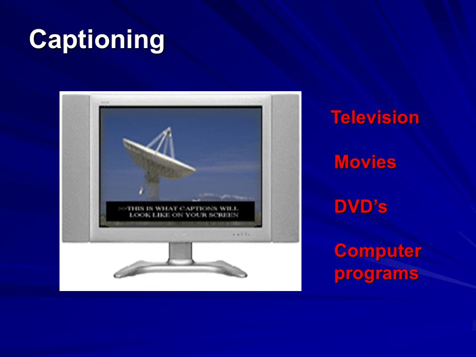 Captioning Television Movies DVD's Computer programs