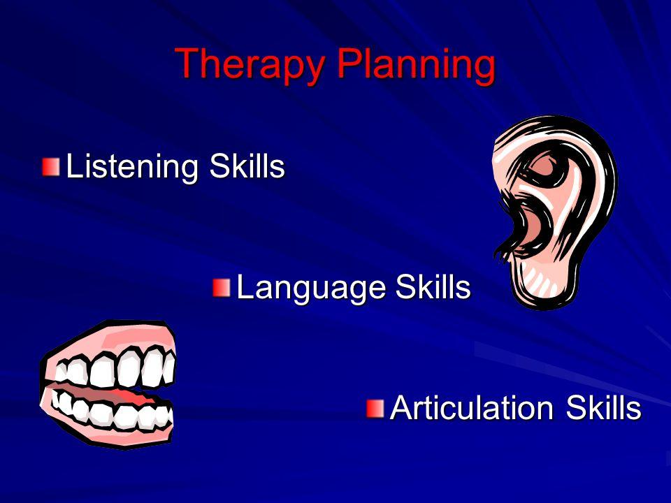 Therapy Planning Listening Skills Language Skills Articulation Skills