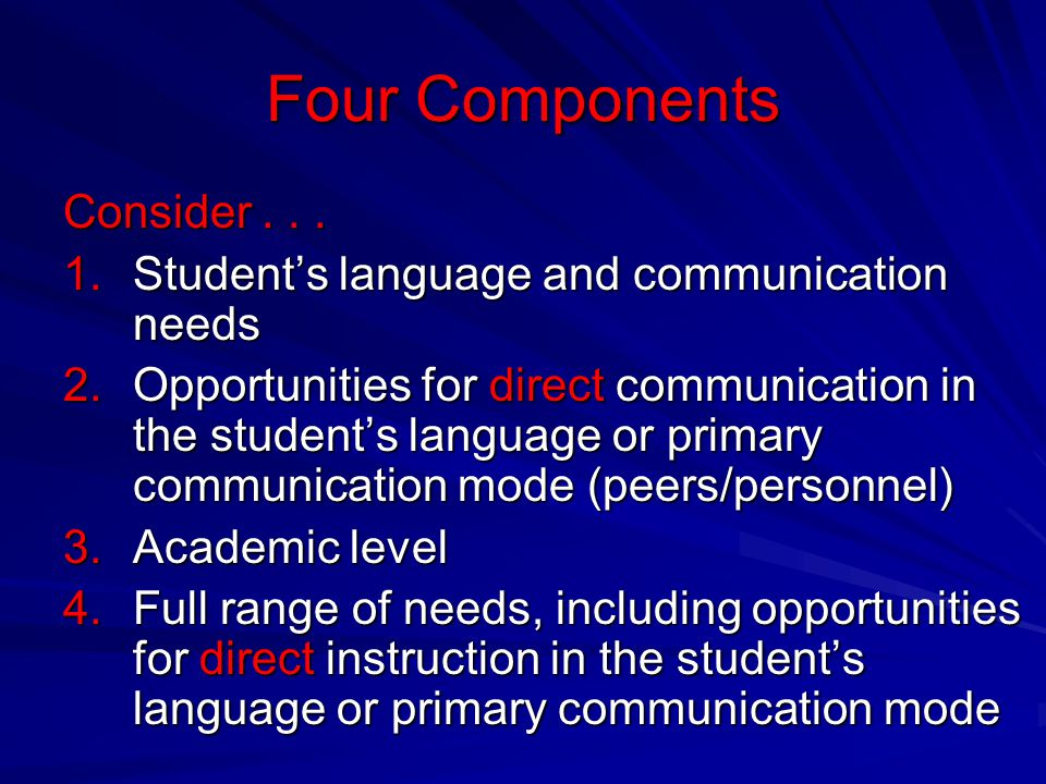 Four Components Consider . . .