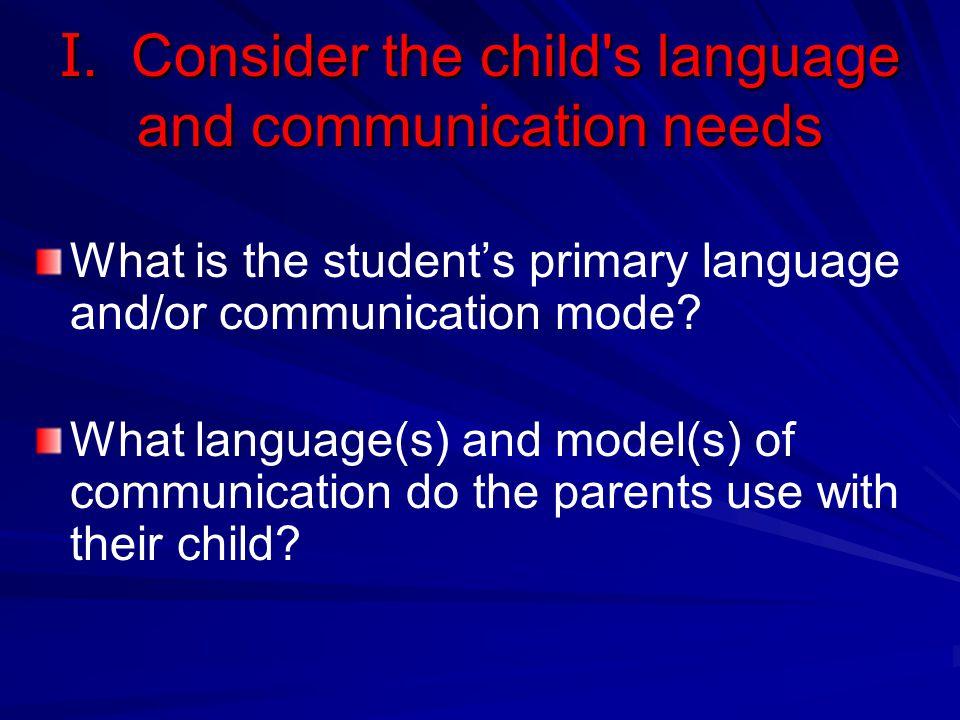 I. Consider the child s language and communication needs