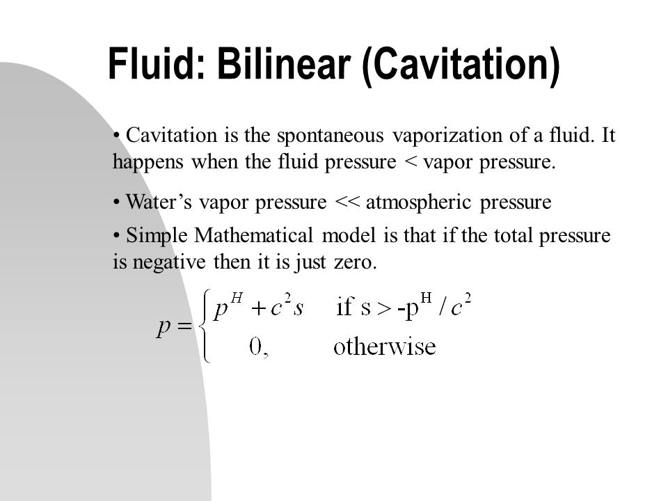 Fluid: Bilinear (Cavitation)