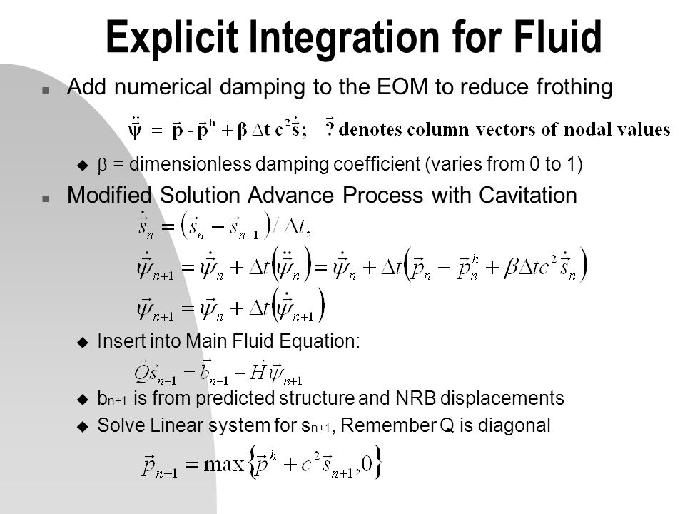 Explicit Integration for Fluid