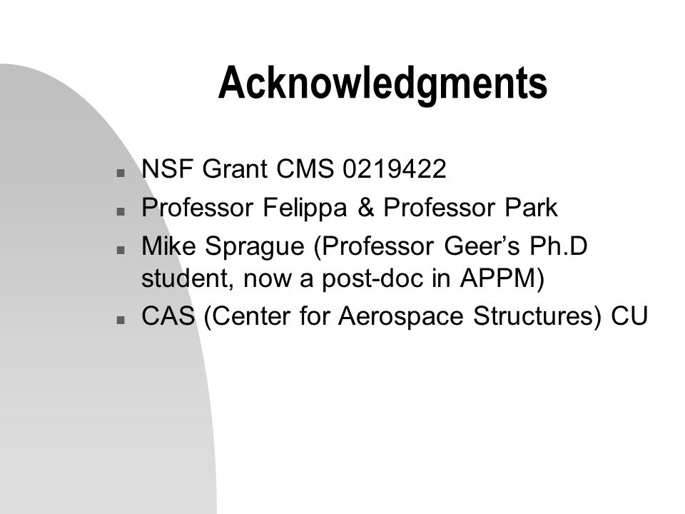Acknowledgments NSF Grant CMS 0219422