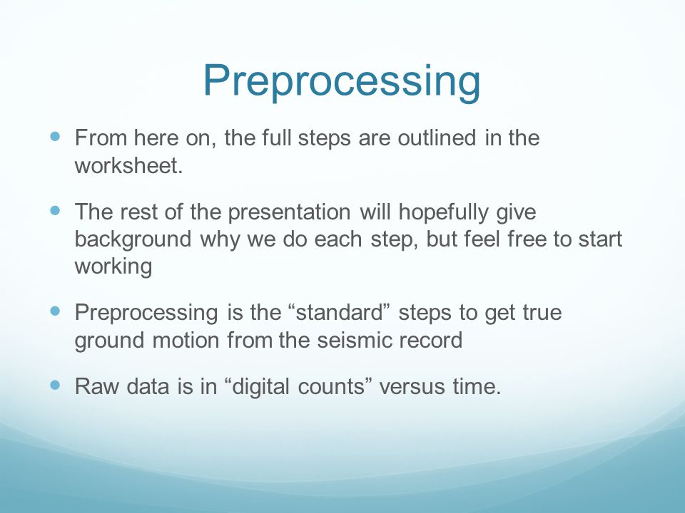 Preprocessing From here on, the full steps are outlined in the worksheet.