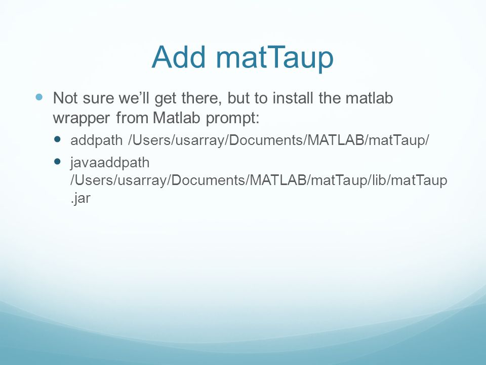Add matTaup Not sure we'll get there, but to install the matlab wrapper from Matlab prompt: addpath /Users/usarray/Documents/MATLAB/matTaup/