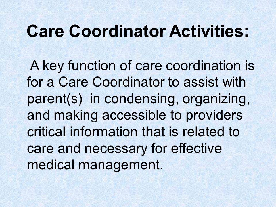 Care Coordinator Activities: