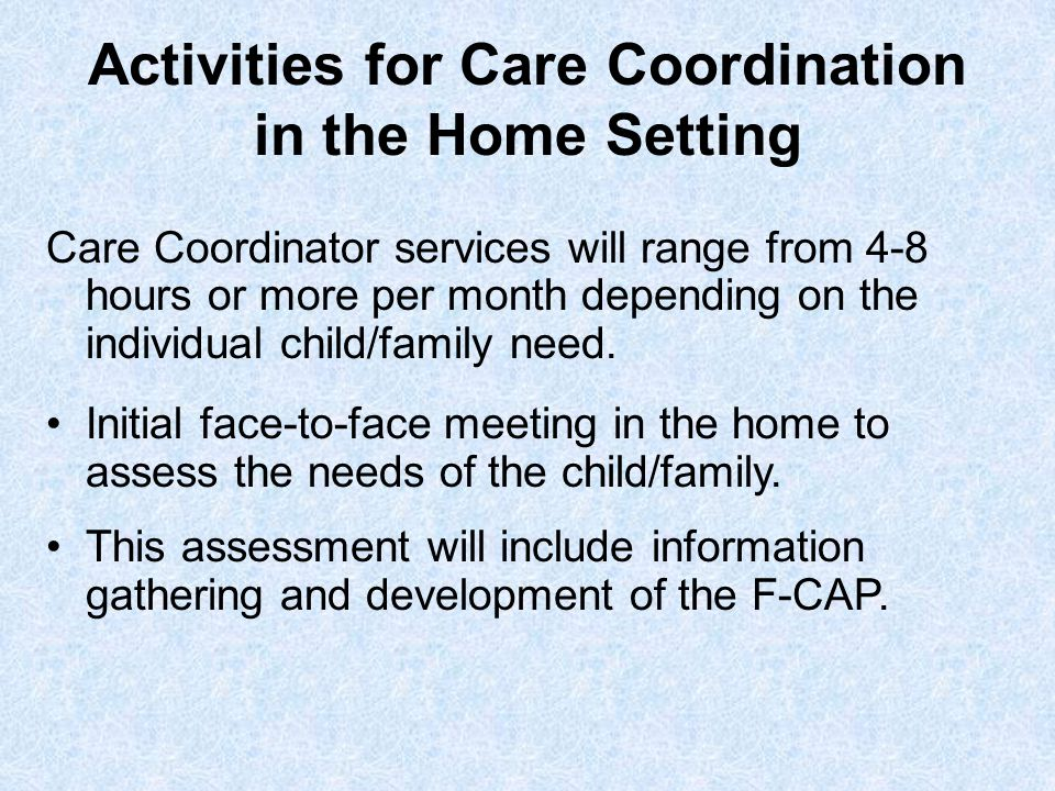 Activities for Care Coordination in the Home Setting
