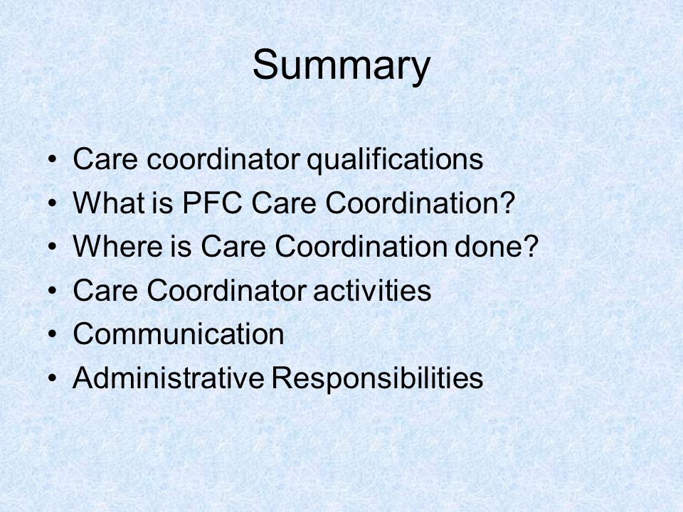 Summary Care coordinator qualifications What is PFC Care Coordination