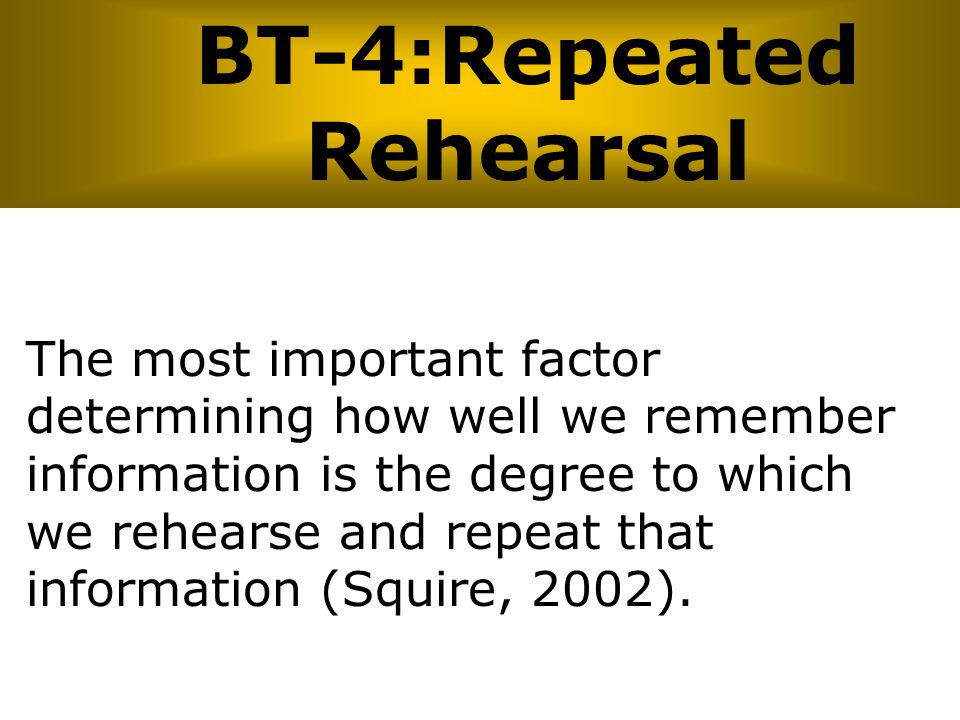 BT-4:Repeated Rehearsal