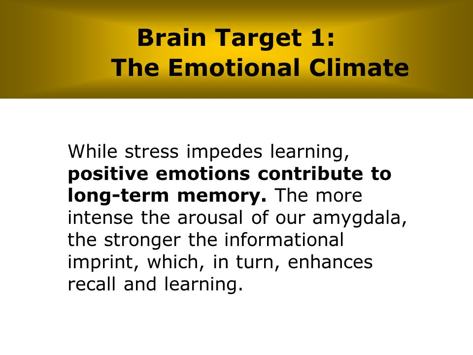 Brain Target 1: The Emotional Climate