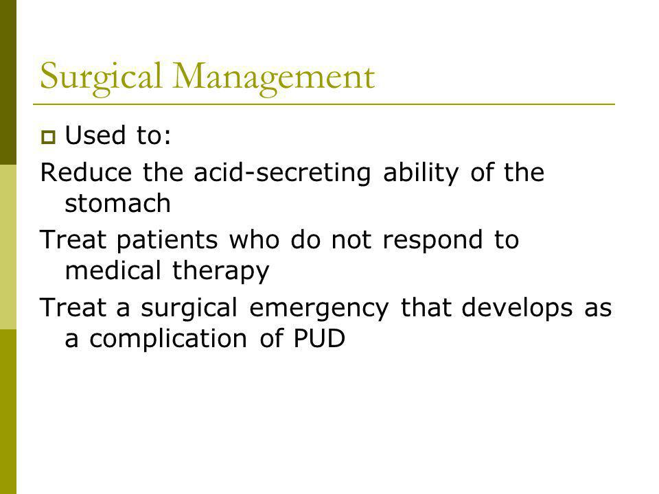 Surgical Management Used to: