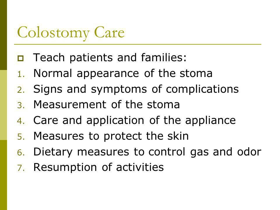Colostomy Care Teach patients and families: