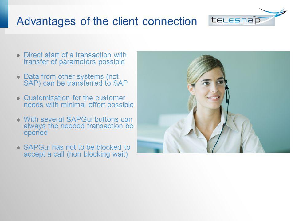 Advantages of the client connection