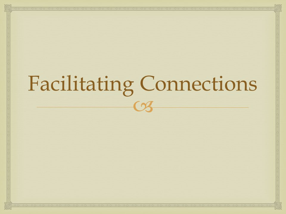 Facilitating Connections