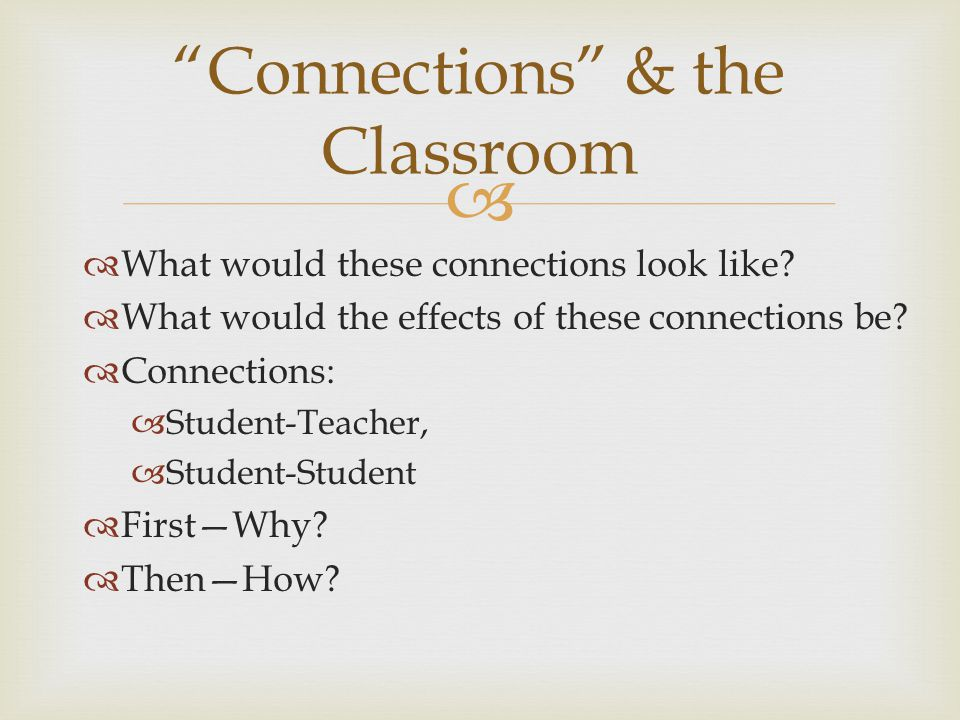 Connections & the Classroom