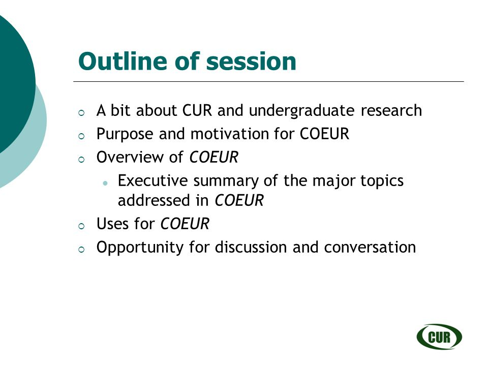 Outline of session A bit about CUR and undergraduate research