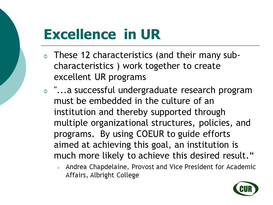 Excellence in UR These 12 characteristics (and their many sub-characteristics ) work together to create excellent UR programs.