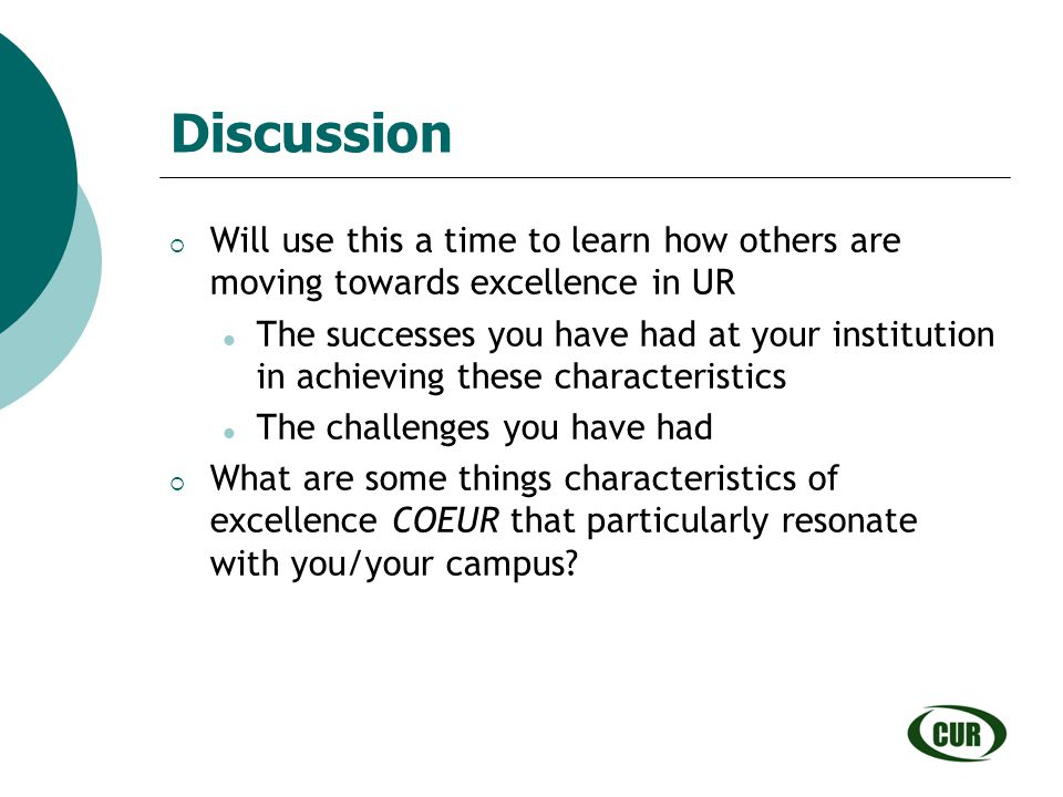 Discussion Will use this a time to learn how others are moving towards excellence in UR.