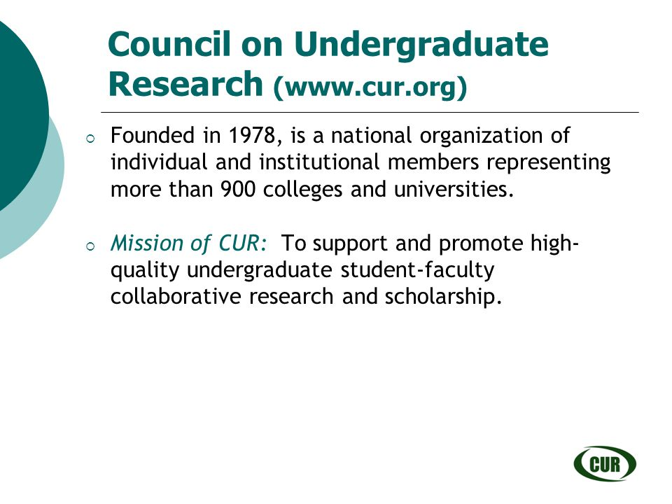 Council on Undergraduate Research (www.cur.org)