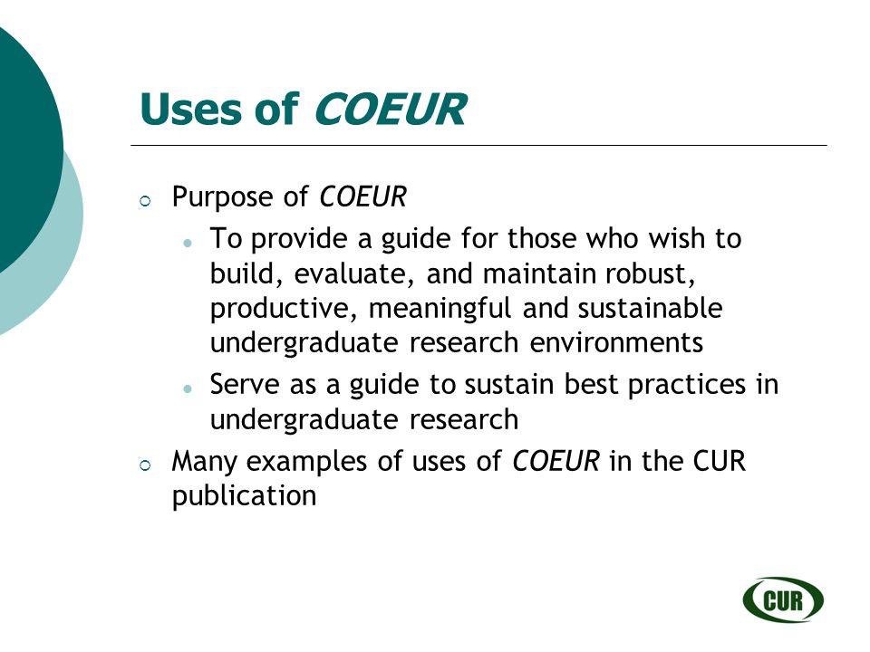 Uses of COEUR Purpose of COEUR