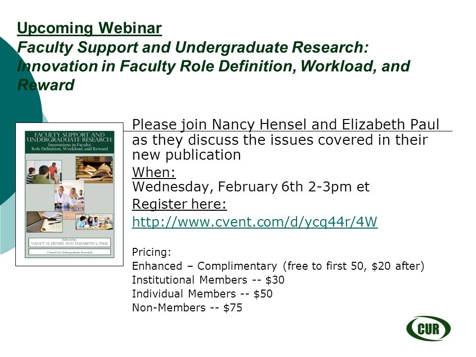 Upcoming Webinar Faculty Support and Undergraduate Research: Innovation in Faculty Role Definition, Workload, and Reward