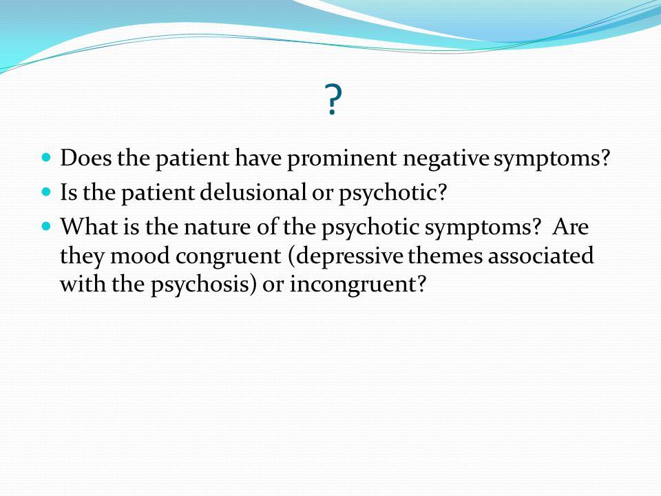 Does the patient have prominent negative symptoms