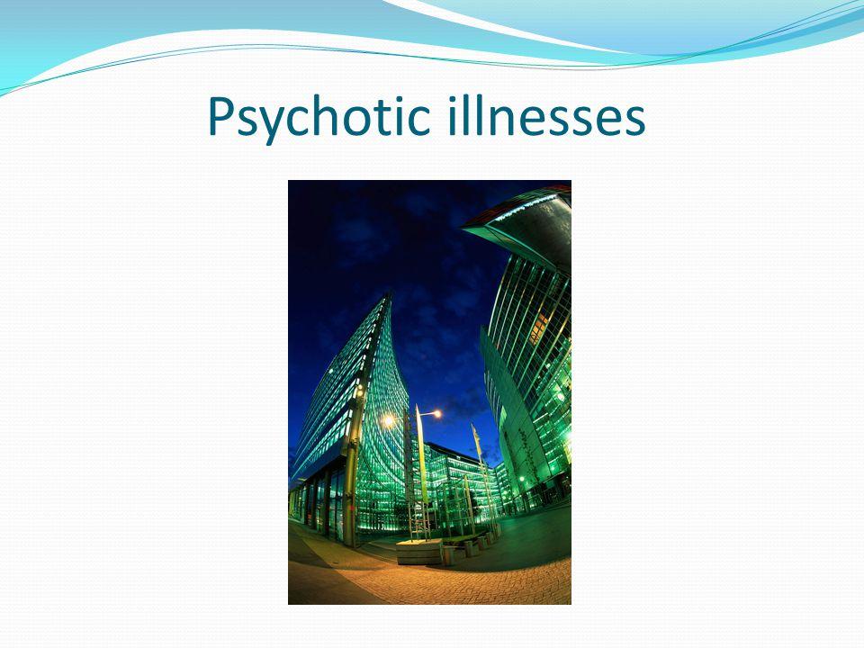 Psychotic illnesses