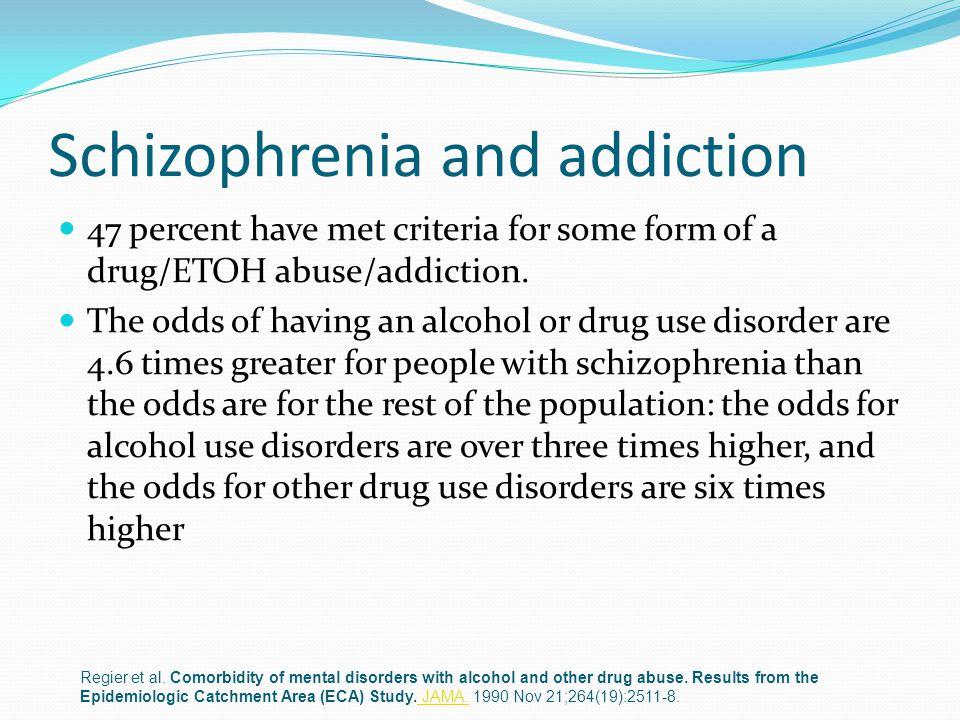 Schizophrenia and addiction