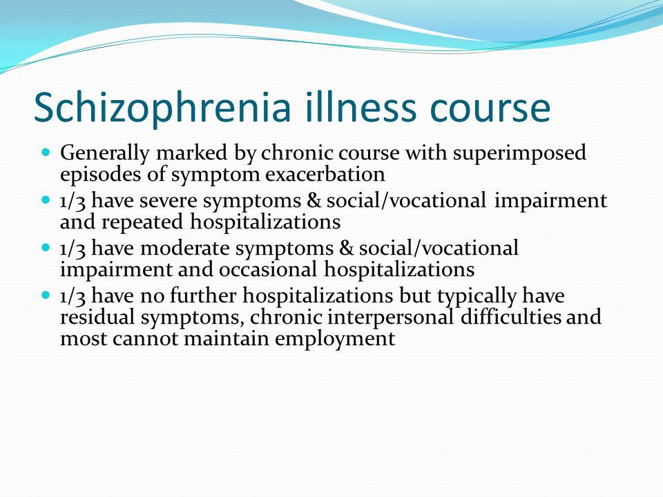 Schizophrenia illness course
