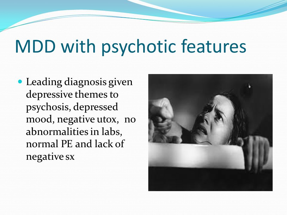 MDD with psychotic features