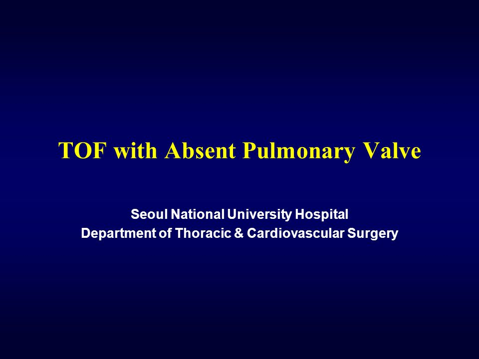TOF with Absent Pulmonary Valve