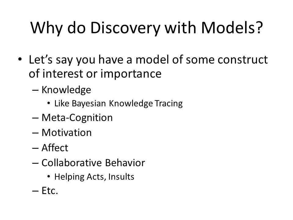 Why do Discovery with Models