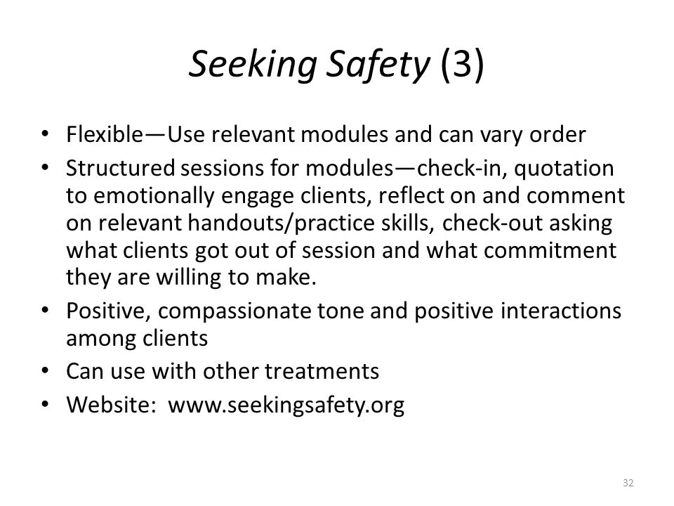 Seeking Safety (3) Flexible—Use relevant modules and can vary order