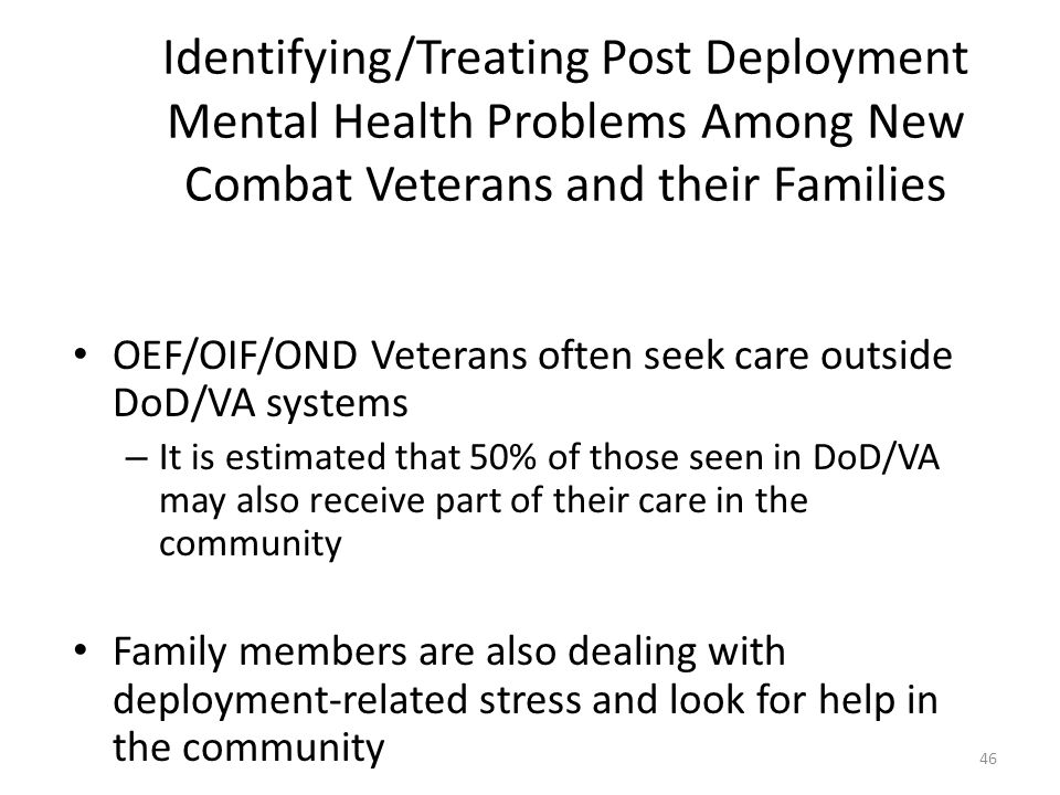 Identifying/Treating Post Deployment Mental Health Problems Among New Combat Veterans and their Families