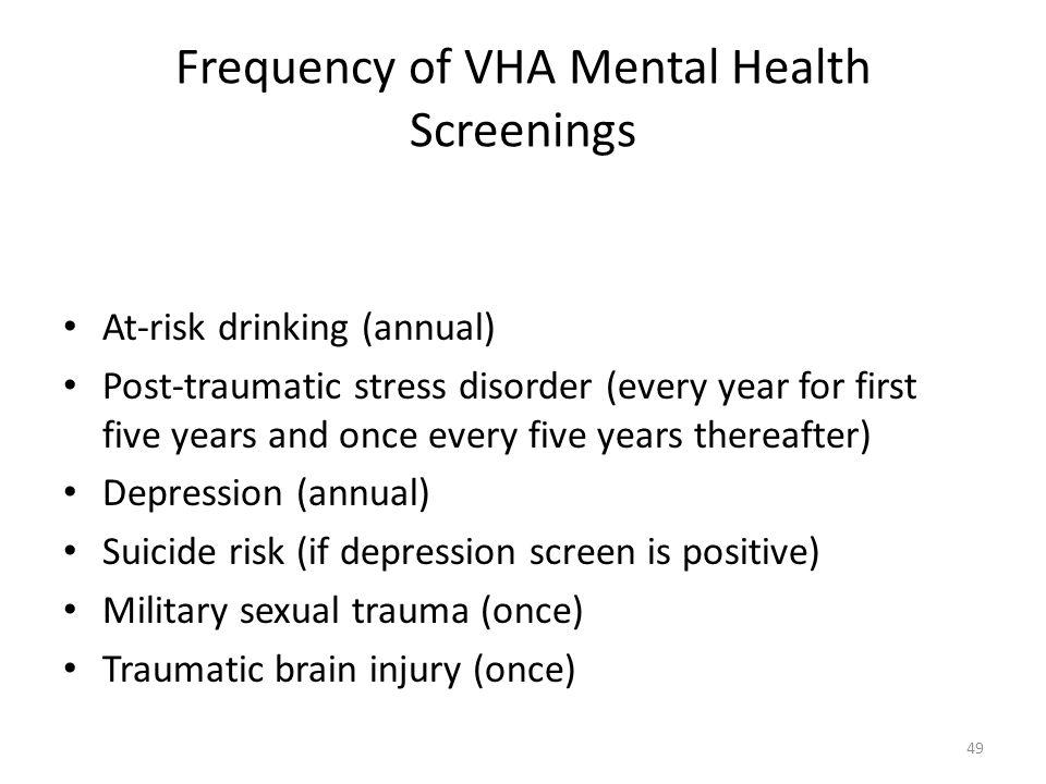 Frequency of VHA Mental Health Screenings