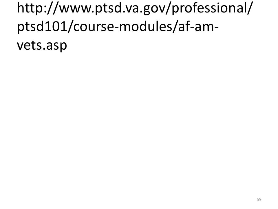 http://www.ptsd.va.gov/professional/ptsd101/course-modules/af-am-vets.asp
