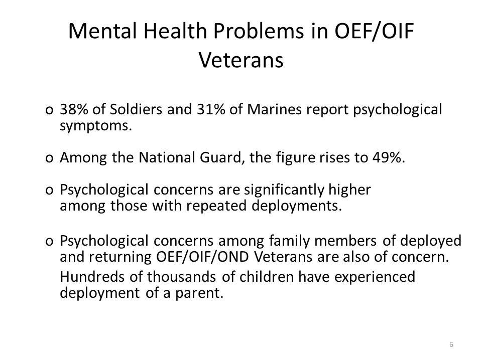 Mental Health Problems in OEF/OIF Veterans