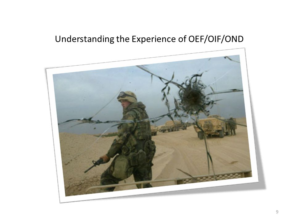 Understanding the Experience of OEF/OIF/OND