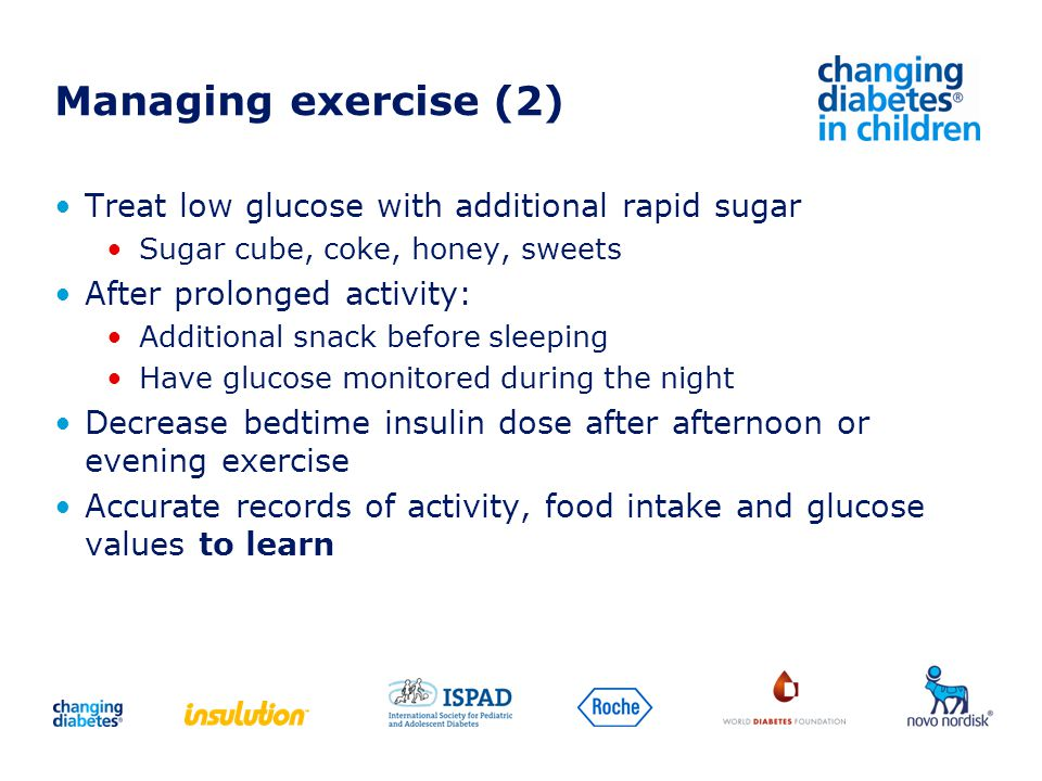 Managing exercise (2) Treat low glucose with additional rapid sugar