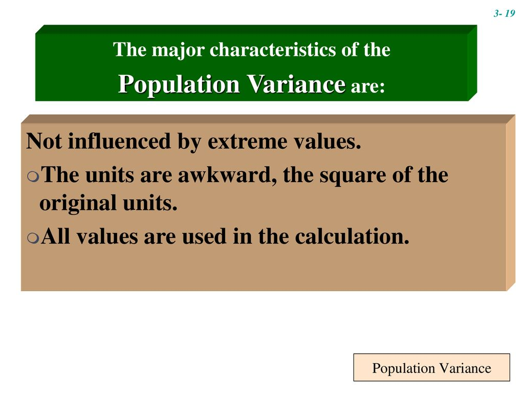 The major characteristics of the Population Variance are: