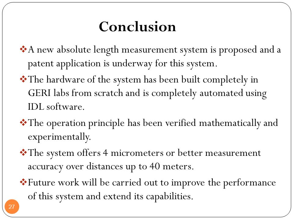 Conclusion A new absolute length measurement system is proposed and a patent application is underway for this system.