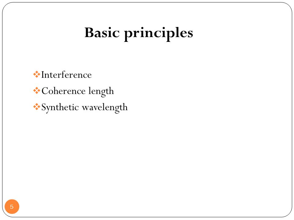 Basic principles Interference Coherence length Synthetic wavelength