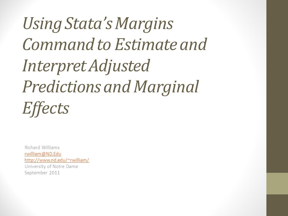 Using Stata's Margins Command to Estimate and Interpret Adjusted Predictions and Marginal Effects