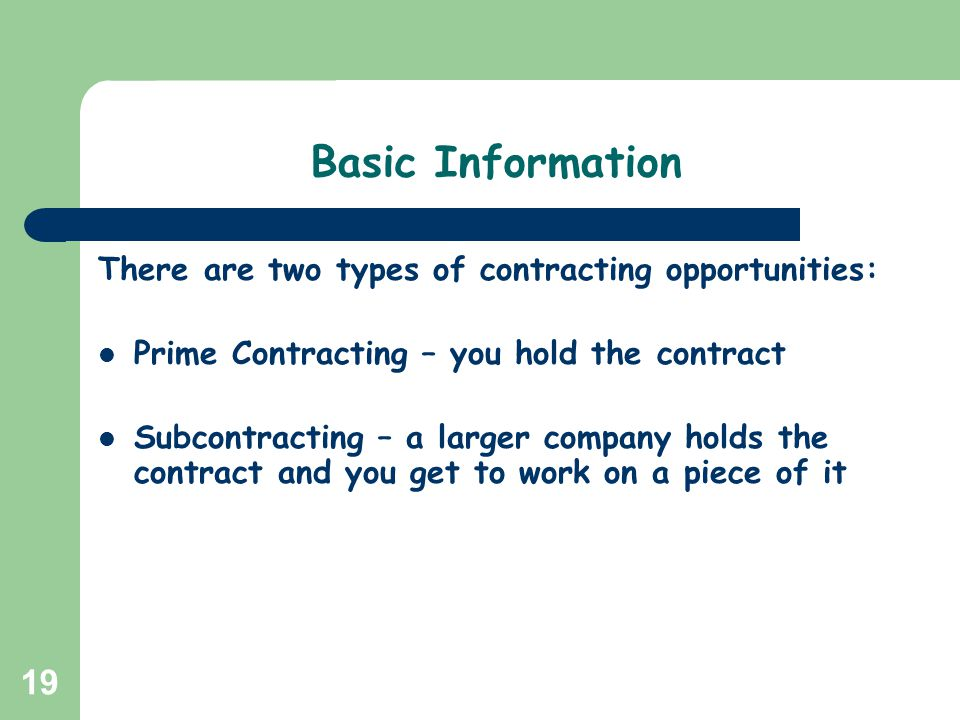 Basic Information There are two types of contracting opportunities: