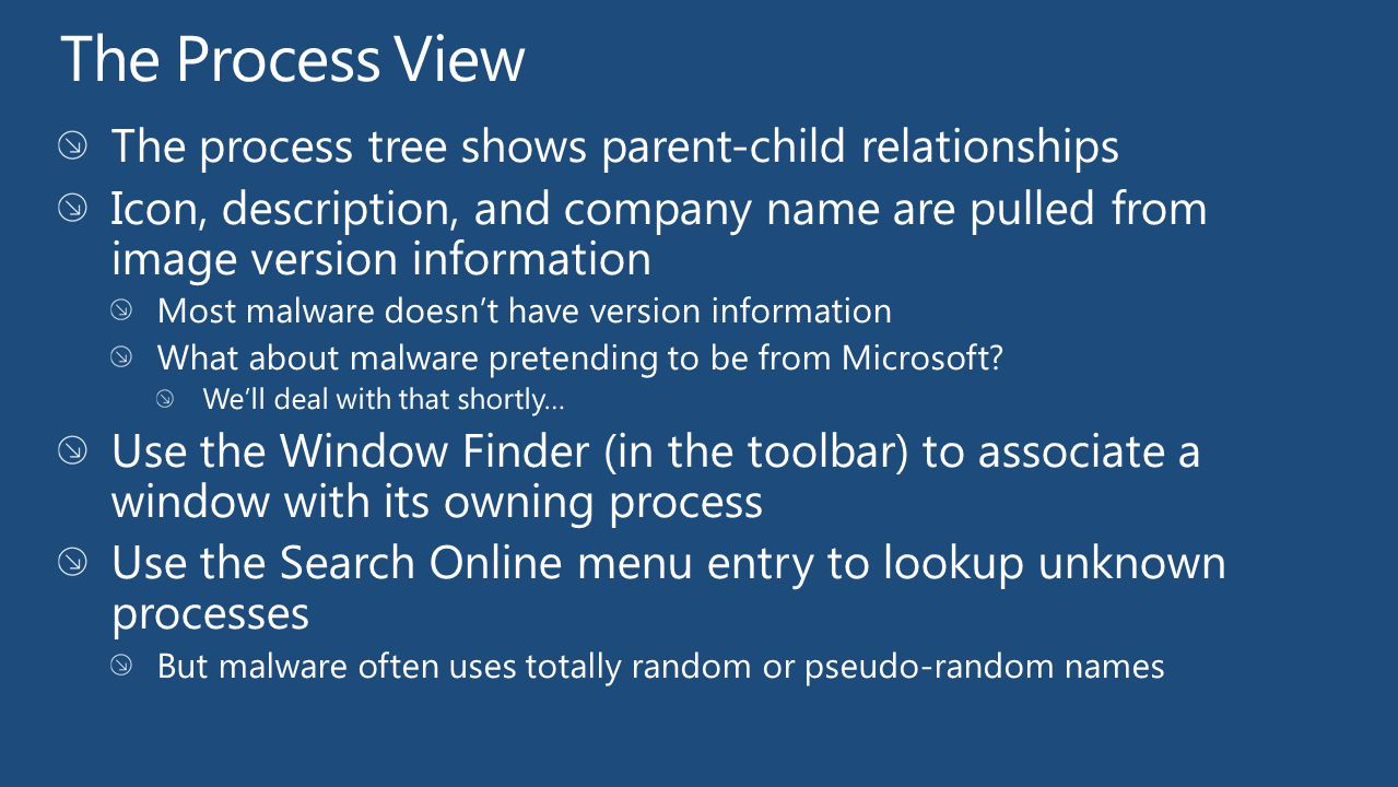 The Process View The process tree shows parent-child relationships