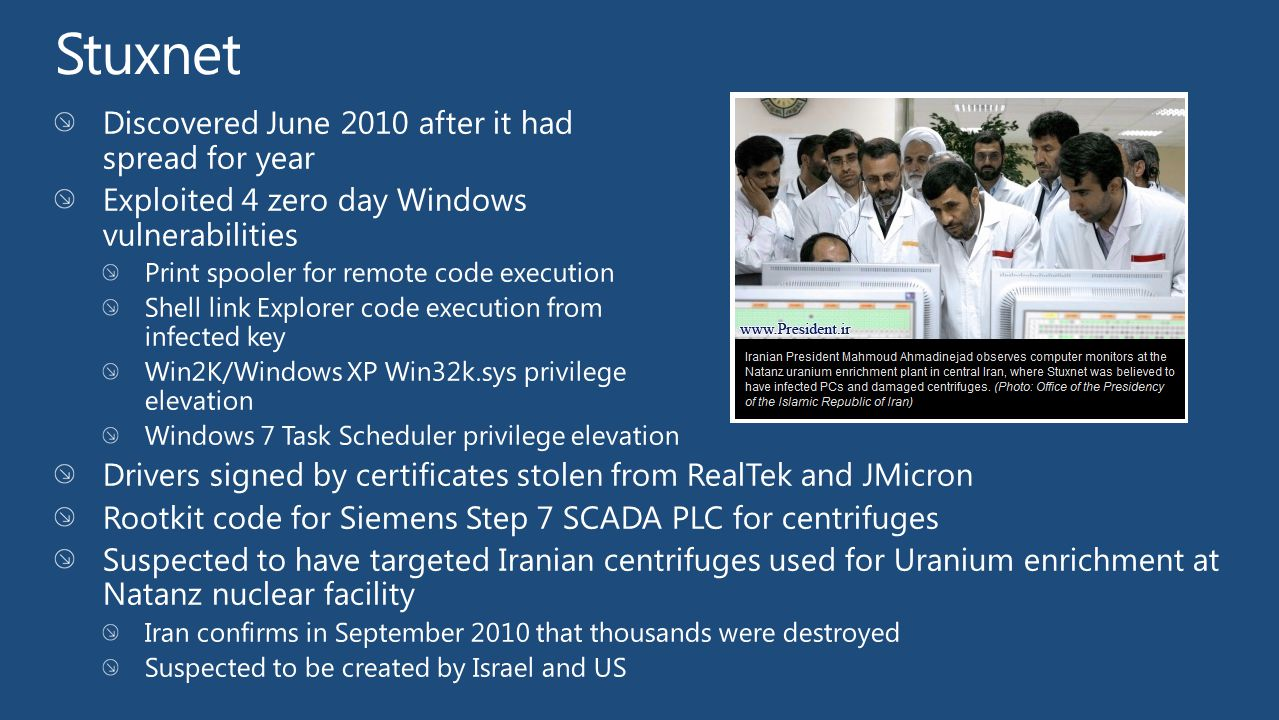 Stuxnet Discovered June 2010 after it had spread for year