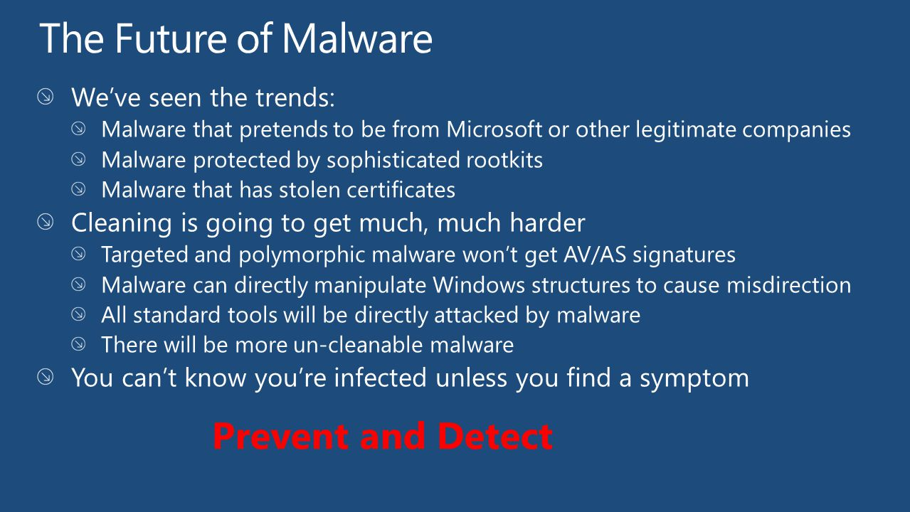 The Future of Malware Prevent and Detect We've seen the trends: