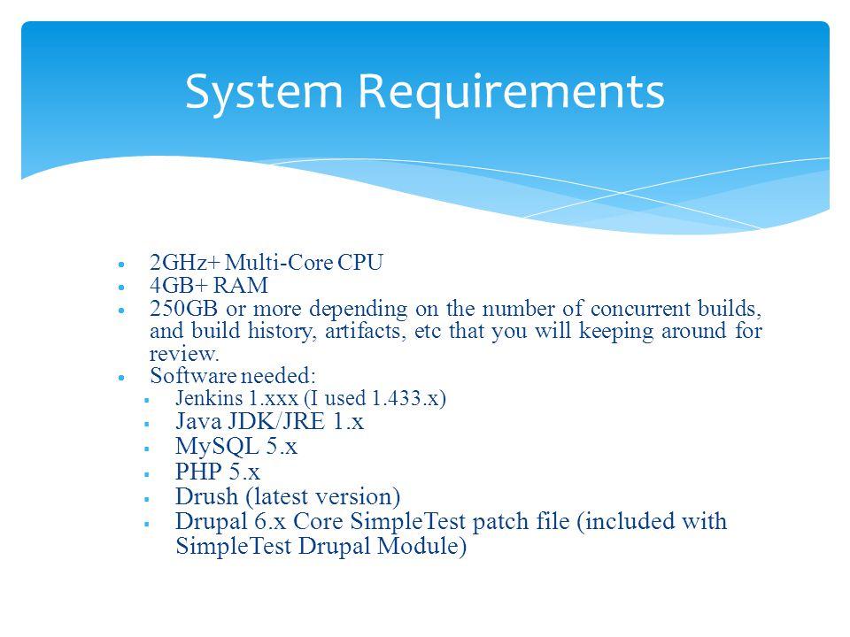 System Requirements Java JDK/JRE 1.x MySQL 5.x PHP 5.x