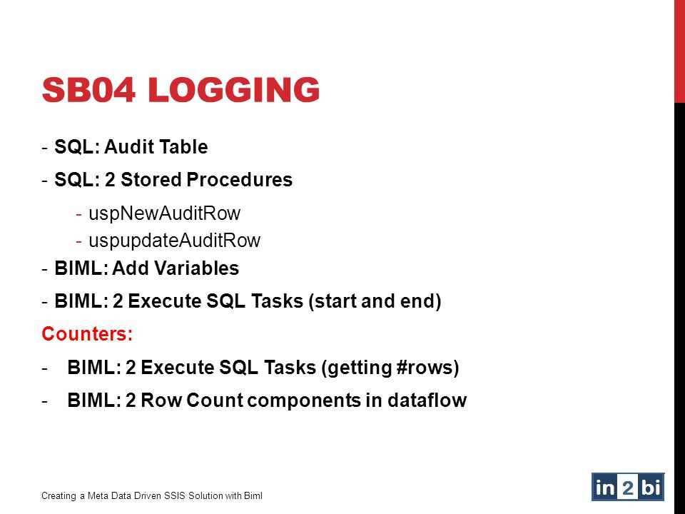 SB04 Logging SQL: Audit Table SQL: 2 Stored Procedures uspNewAuditRow