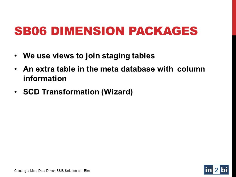 SB06 Dimension packages We use views to join staging tables